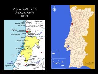 -Capital do Distrito de Aveiro,  n a regi ã o  centro . .