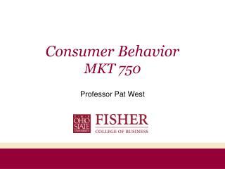 Consumer Behavior MKT 750