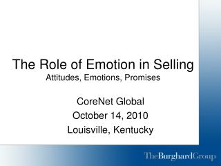 The Role of Emotion in Selling Attitudes, Emotions, Promises
