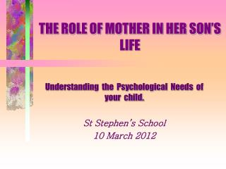 THE ROLE OF MOTHER IN HER SON'S LIFE