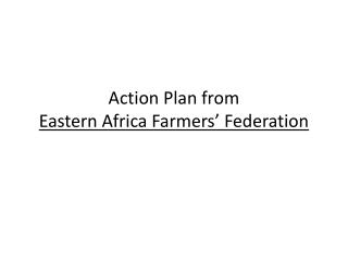 Action Plan from  Eastern Africa Farmers� Federation