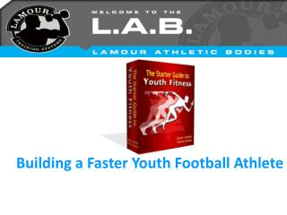 Building a Faster Youth Football Athlete