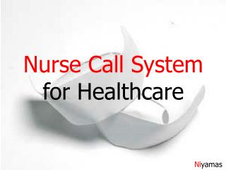 Nurse Call System  for Healthcare