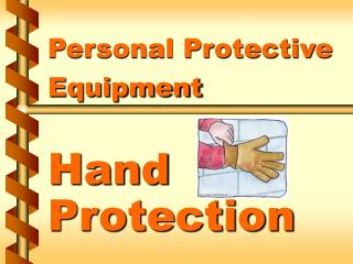 Personal Protective Equipment Hand Protection