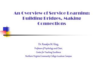 An Overview of Service Learning: Building Bridges, Making Connections