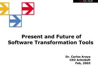 Present and Future of Software Transformation Tools