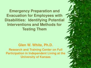 Emergency Preparation and Evacuation for Employees with Disabilities:  Identifying Potential Interventions and Methods f