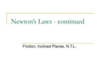 Newton�s Laws - continued