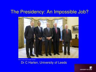 The Presidency: An Impossible Job?