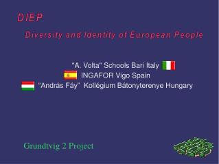 """A. Volta"" Schools Bari Italy INGAFOR Vigo Spain ""András Fáy""  Kollégium Bátonyterenye Hungary"