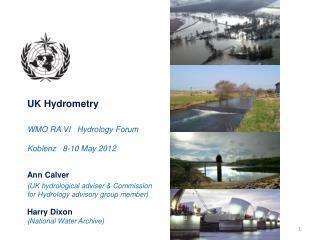 Ann Calver   (UK hydrological adviser & Commission  for Hydrology advisory group member)