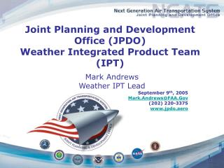 Joint Planning and Development Office (JPDO)  Weather Integrated Product Team (IPT)