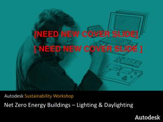 Net Zero Energy Buildings – Lighting & Daylighting