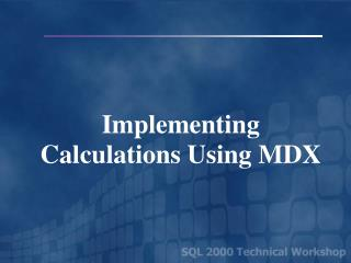 Implementing Calculations Using MDX