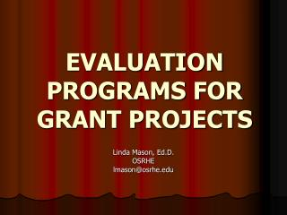 EVALUATION PROGRAMS FOR GRANT PROJECTS
