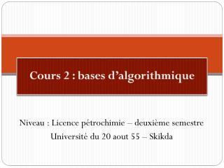 Cours 2 : bases d'algorithmique