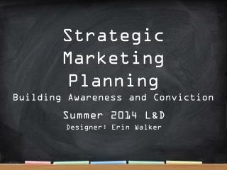 Strategic Marketing  Planning Building Awareness and Conviction