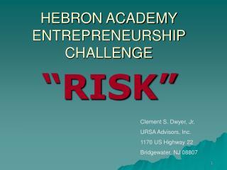 HEBRON ACADEMY  ENTREPRENEURSHIP CHALLENGE