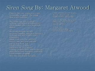 "the message of the siren song by margaret atwood essay 2000 advanced placement program® free-response questions margaret atwood's it is a boring song but it works every time ""siren song"" from you are happy."