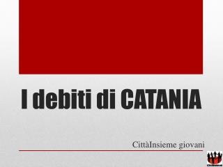 I debiti di CATANIA