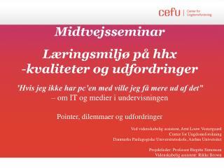 Midtvejsseminar Læringsmiljø på hhx  kvaliteter og udfordringer