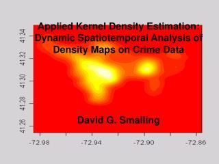 Applied Kernel Density Estimation:  Dynamic Spatiotemporal Analysis of Density Maps on Crime Data