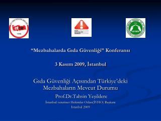 """""""Mezbahalarda Gıda Güvenliği"""" Konferansı 3 Kasım 2009, İstanbul"""