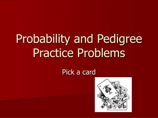 Probability and Pedigree Practice Problems