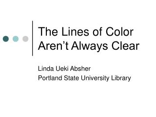 The Lines of Color Aren't Always Clear