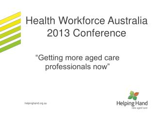 Health Workforce Australia 2013 Conference