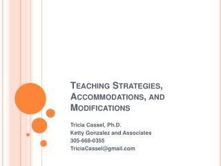 Teaching Strategies, Accommodations, and Modifications