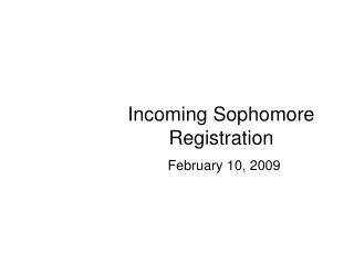 Incoming Sophomore Registration February 10, 2009