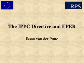 The IPPC Directive and EPER