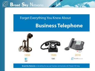 Broad Sky Networks  is reinventing the way your business communicates with Polycom HD Voice.