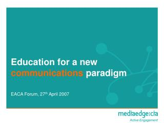 Education for a new  communications  paradigm