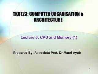 TK6123:  COMPUTER ORGANISATION & ARCHITECTURE