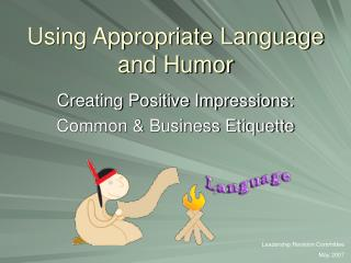 Using Appropriate Language and Humor