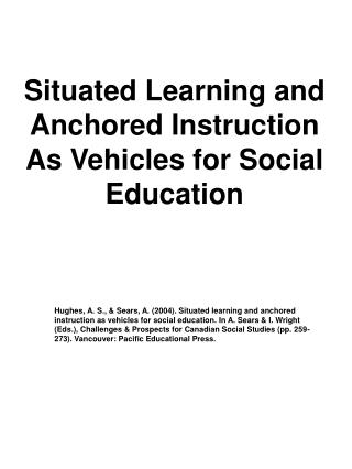 Situated Learning and Anchored Instruction As Vehicles for Social Education
