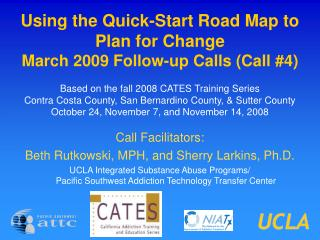 Using the Quick-Start Road Map to Plan for Change March 2009 Follow-up Calls (Call #4)