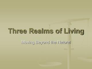 Three Realms of Living