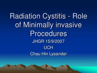 Radiation Cystitis - Role of Minimally invasive Procedures