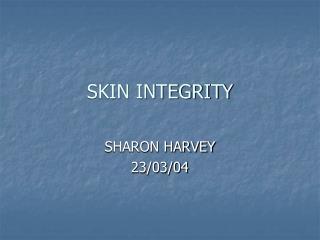 SKIN INTEGRITY