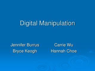 Digital Manipulation