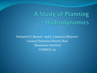 A Study of Planning Hydrodynamics