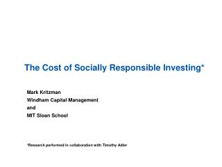 The Cost of Socially Responsible Investing*