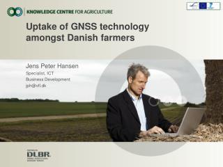 Uptake of GNSS technology  amongst Danish farmers