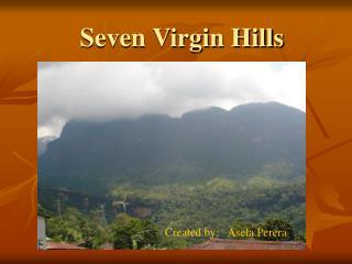 Seven Virgin Hills