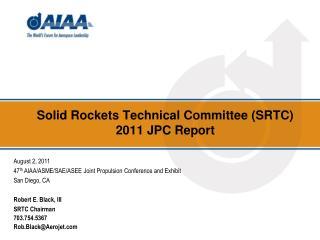 Solid Rockets Technical Committee (SRTC) 2011 JPC Report