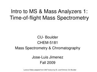 Intro to MS & Mass Analyzers 1:  Time-of-flight Mass Spectrometry