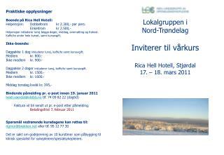 Lokalgruppen i Nord-Trøndelag Inviterer til vårkurs Rica Hell Hotell, Stjørdal 17. – 18. mars 2011